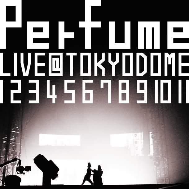 Perfume LIVE@TOKYO DOME 「1 2 3 4 5 6 7 8 9 10 11 」cover